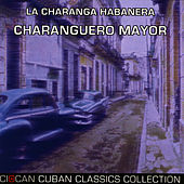 Charanguero Mayor by Charanga Habanera