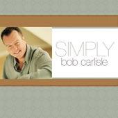 Simply Bob Carlisle de Bob Carlisle