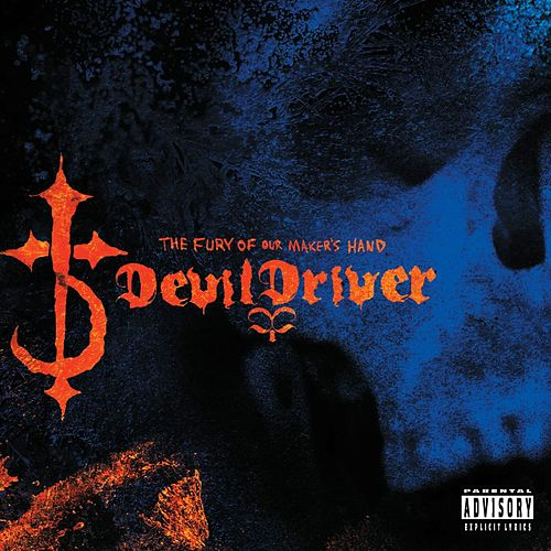The Fury Of Our Maker's Hand by DevilDriver