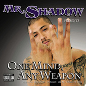 One Mind Any Weapon by Mr. Shadow