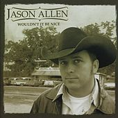 Wouldn't It Be Nice by Jason Allen