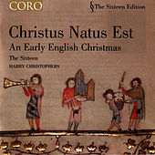 Christus Natus Est/an Early English Christmas by The Sixteen