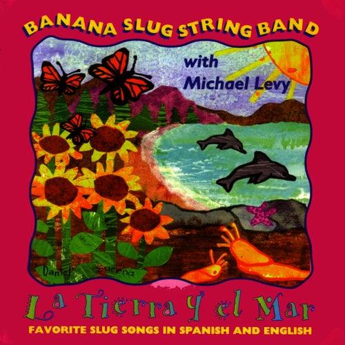 La Tierra Y El Mar by Banana Slug String Band