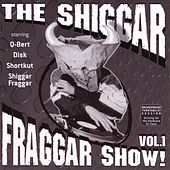THE Shiggar Fraggar Show Vol. 1 von Invisibl Skratch Piklz