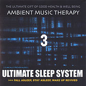Ultimate Sleep System 3 de Ambient Music Therapy
