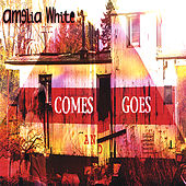 Comes and Goes by Amelia White