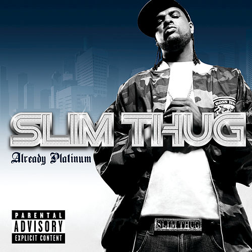 Already Platinum by Slim Thug