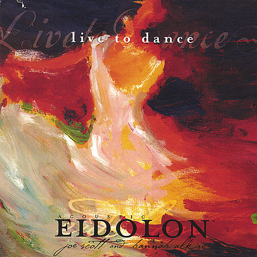 Live To Dance by Acoustic Eidolon