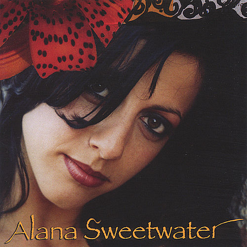 Alana Sweetwater by Alana Sweetwater
