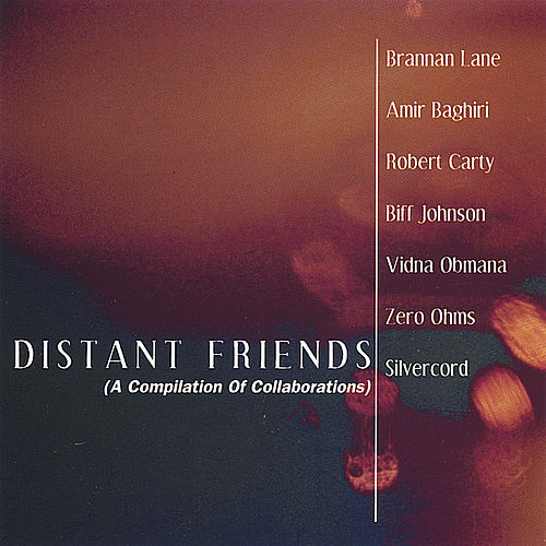 Distant Friends (A Compilation Of Collaborations) by Various Artists