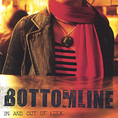 In And Out Of Luck de Bottom Line