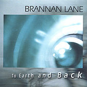 To Earth And Back by Brannan Lane