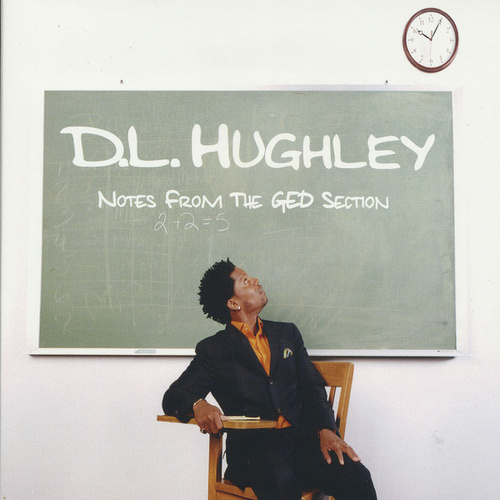 Notes From The G.E.D. Section by D.L. Hughley