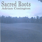 Sacred Roots de Adrian Conington