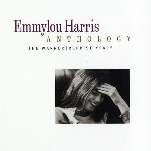 Emmylou Harris Anthology: The Warner/Reprise Years by Emmylou Harris