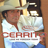 Love Me Forever Today by Cerrito