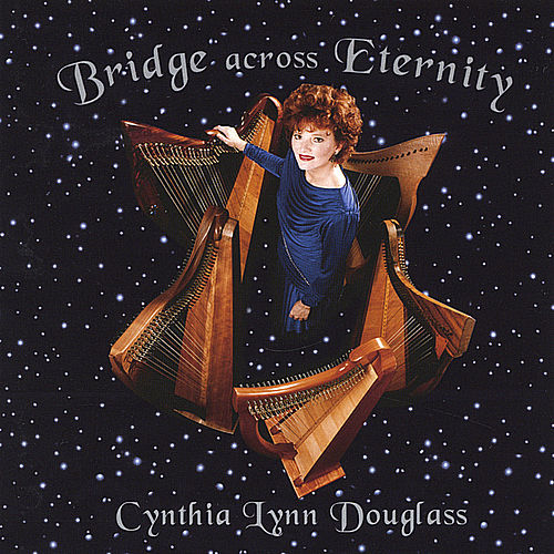 Bridge Across Eternity by Cynthia Lynn Douglass