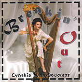 Breakin' Out by Cynthia Lynn Douglass