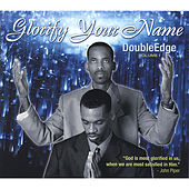Glorify Your Name by Double Edge