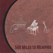 500 Miles To Memphis by 500 Miles To Memphis
