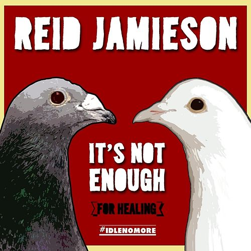 It's Not Enough (for Healing) by Reid Jamieson