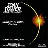 Clarinet Music Of Joan Tower by Joan Tower