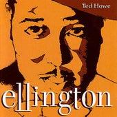 Ellington by Ted Howe