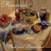 Bed And Breakfast by Reconcile