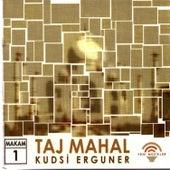 Taj Mahal by Kudsi Erguner