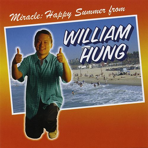 Miracle: Happy Summer From William Hung by William Hung