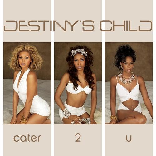 Cater 2 U (remix Ep) by Destiny's Child
