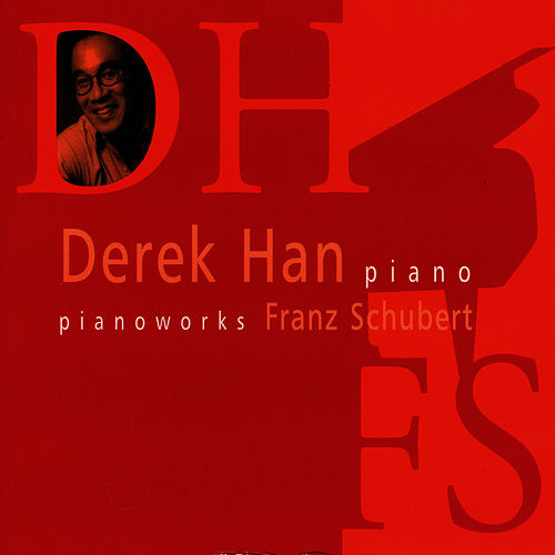 Franz Shubert Pianoworks by Derek Han