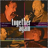 Together Again: Legends Of Bulgarian Wedding Music by Ivo Papasov