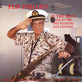 At The Helm - Live At The 1993 Floating Jazz Festival by Flip Phillips