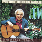 Jobim - Someone To Light Up My Life by Gene Bertoncini