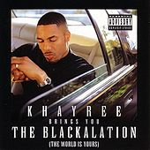 The Blackalation (The World Is Yours) von Khayree