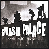 Over The Top by Smash Palace