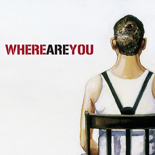 Where Are You by Our Lady Peace