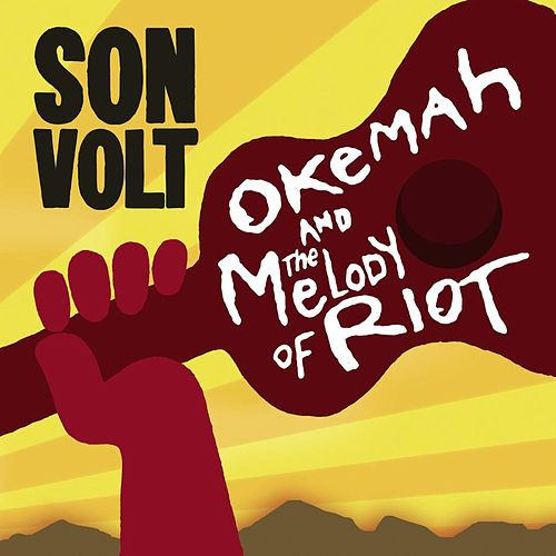Okemah And The Melody Of Riot by Son Volt