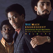 Everybody Plays The Fool: The Best Of The Main Ingredient de The Main Ingredient