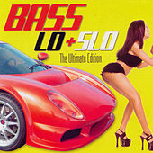 Bass Lo + Slo: The Ultimate Edition by Various Artists