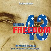 Country Freedom 43 by Trade Martin
