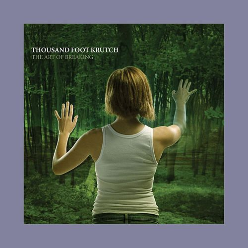 The Art of Breaking by Thousand Foot Krutch