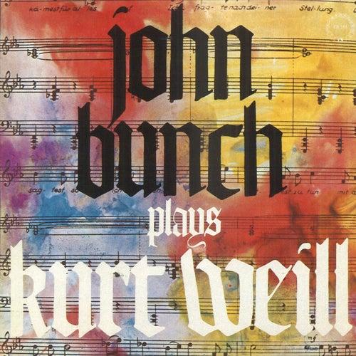 John Bunch Plays Kurt Weill by John Bunch