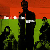 If You Don't Already Have A Look von The Dirtbombs