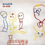 Be With de Koushik