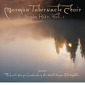 The Mormon Tabernacle Choir Super Hits -- The Lord's Prayer by Various Artists