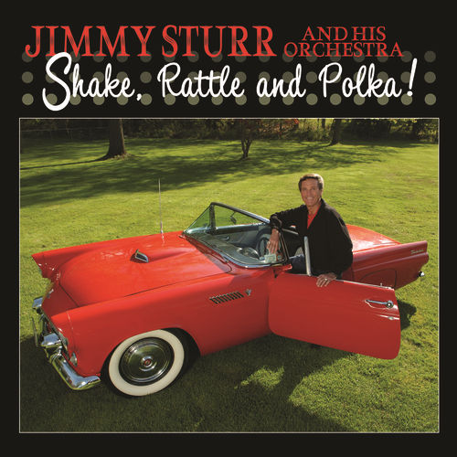Shake, Rattle, and Polka! by Jimmy Sturr