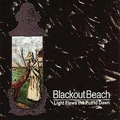Light Flows From The Putrid Dawn by Blackout Beach