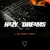 Hazy Dreams (Not Just): A Jimi Hendrix Tribute by Various Artists